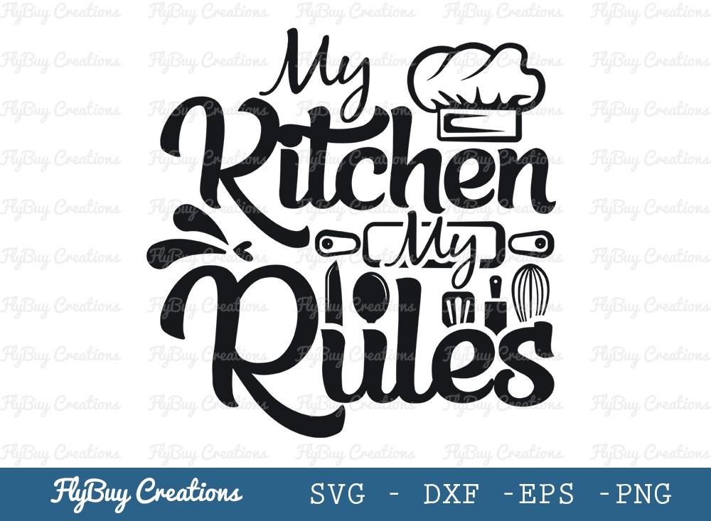 My Kitchen My Rules Svg Cut File | Kitchen Decoration
