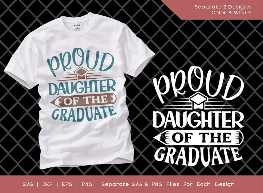 Proud Daughter Of The Graduate SVG Cut File | Graduation