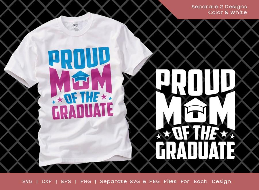 Proud Mom Of The Graduate SVG Cut File | Graduation Svg