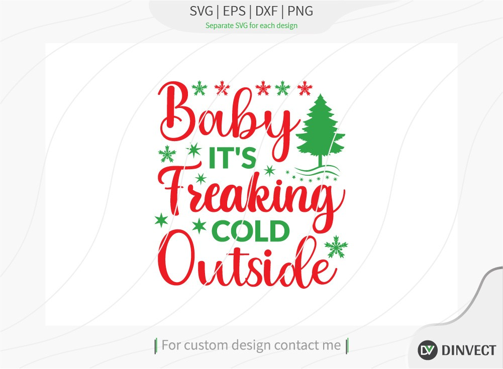 Baby its freaking cold outside SVG Cut File
