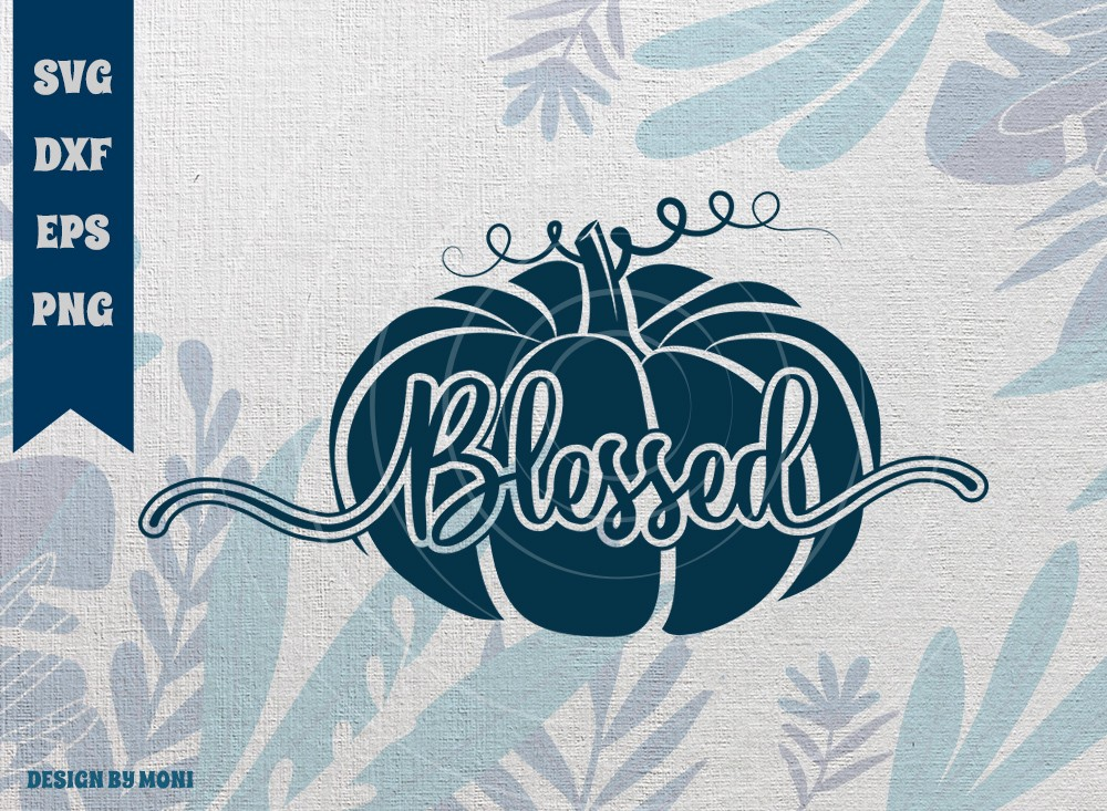 Blessed SVG Cut File, Blessed Pumpkin Fall