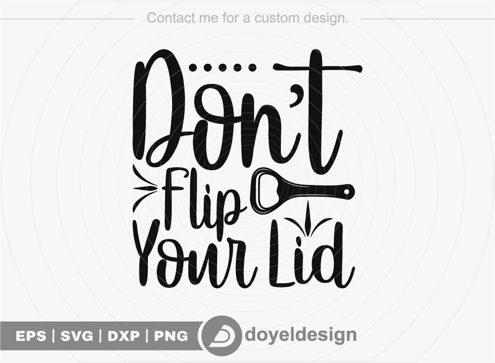 Dont You Flip Lid SVG Cut File
