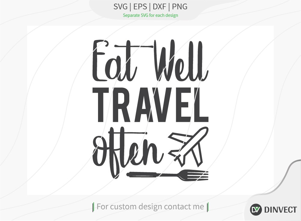 Eat Well Travel of Ten svg cut file, Kitchen svg