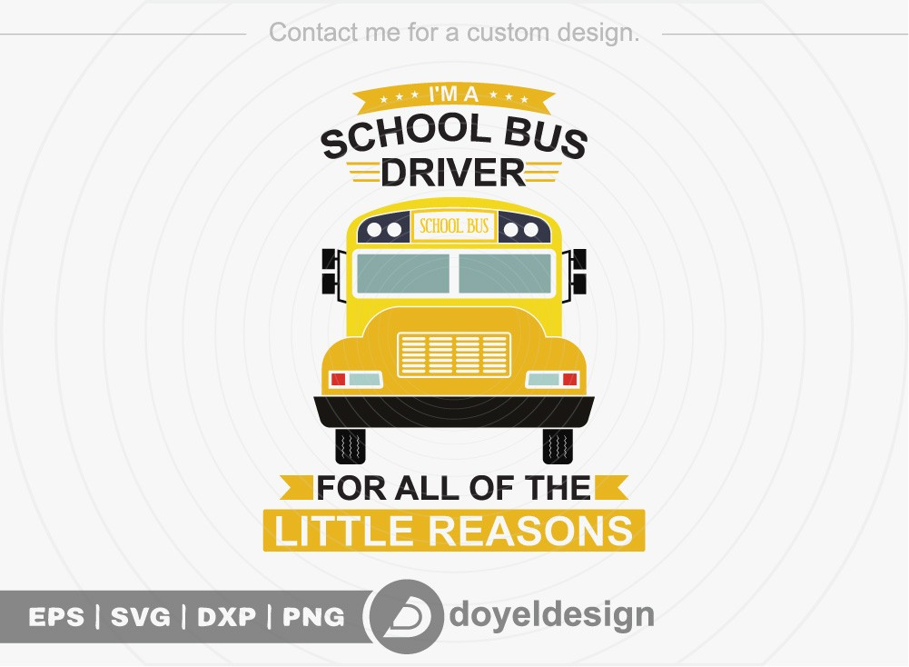 I m a school bus driver for all of the little reasons SVG