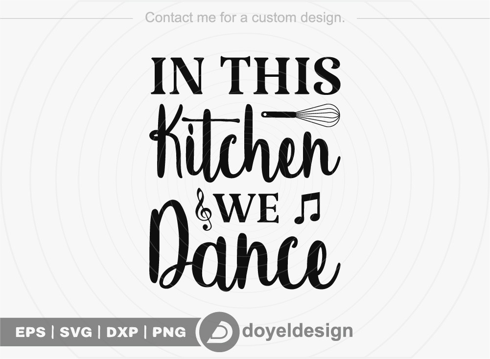 In this kitchen we dance SVG Cut File