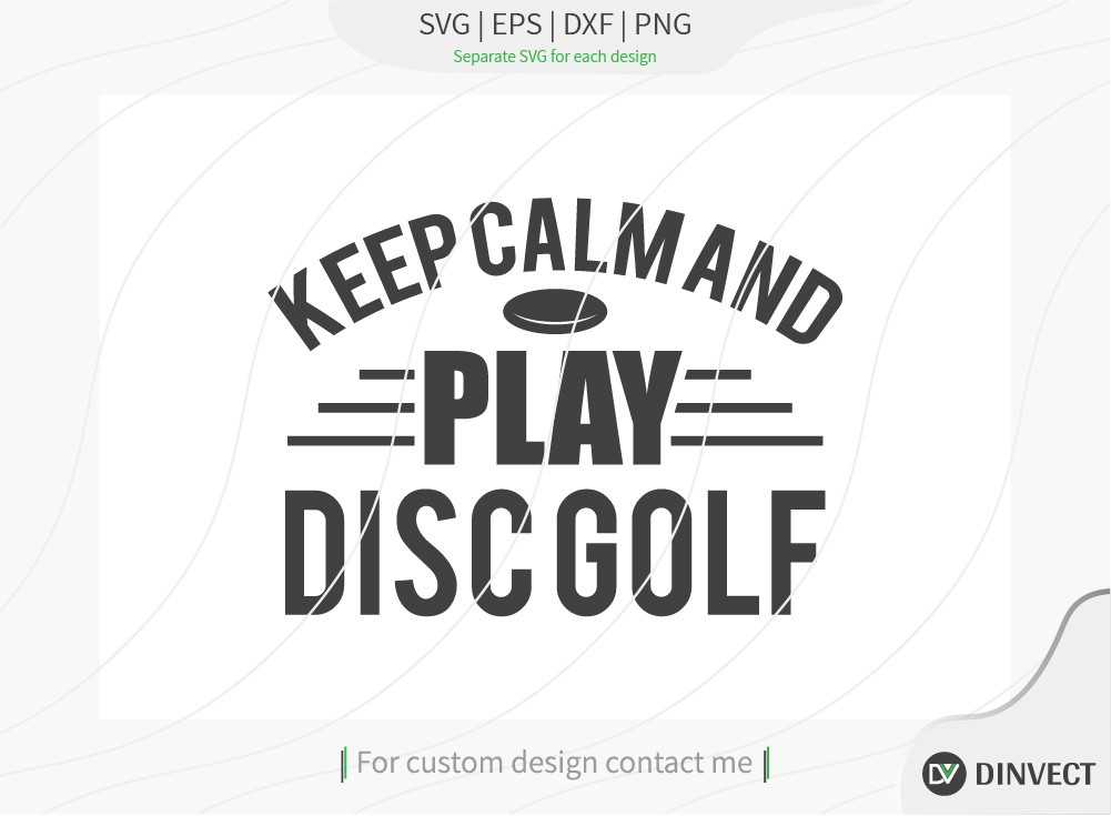 Keep calm and play disc golf SVG cut file