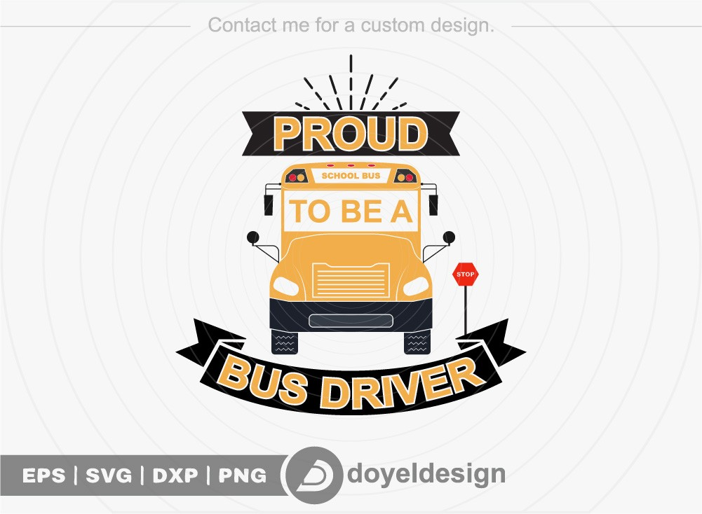 Proud to be a bus driver SVG Cut File