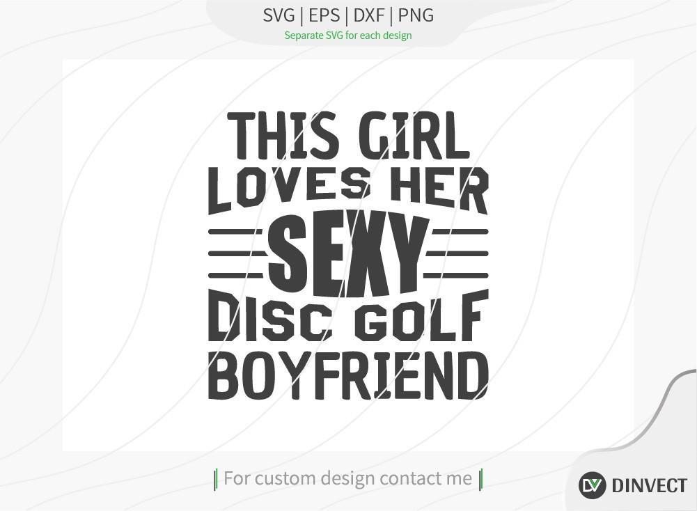 This girl loves her sexy disc golf boyfriend SVG