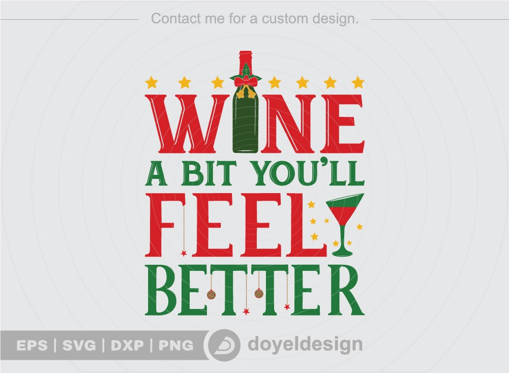 Wine a bit you ll feel better SVG Cut File