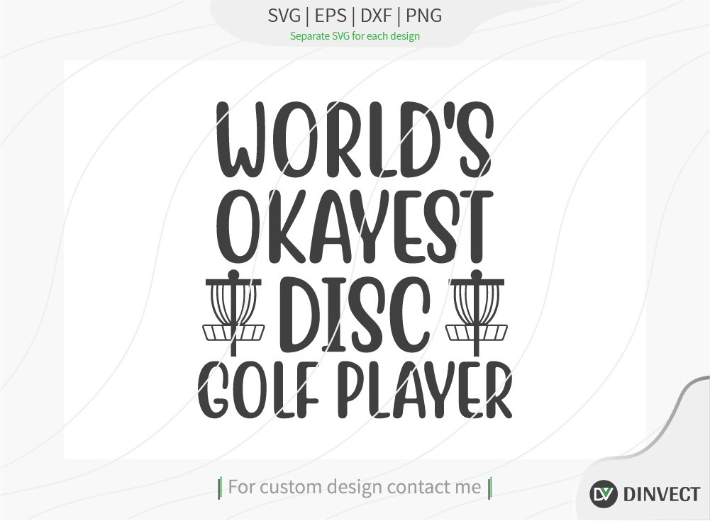 Worlds okayest disc golf player SVG cut file