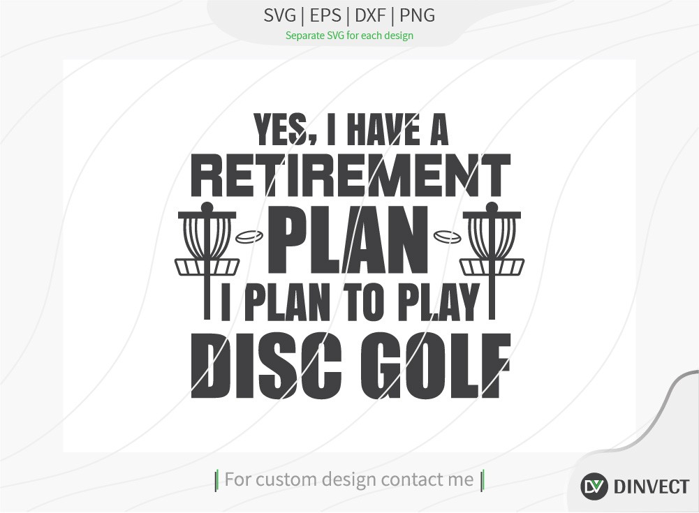 Yes I have a retirement plan i plan to play disc golf