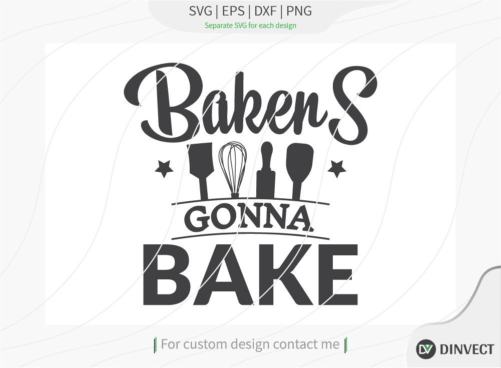 Bakers gonna bake SVG cut file, Gift For Her