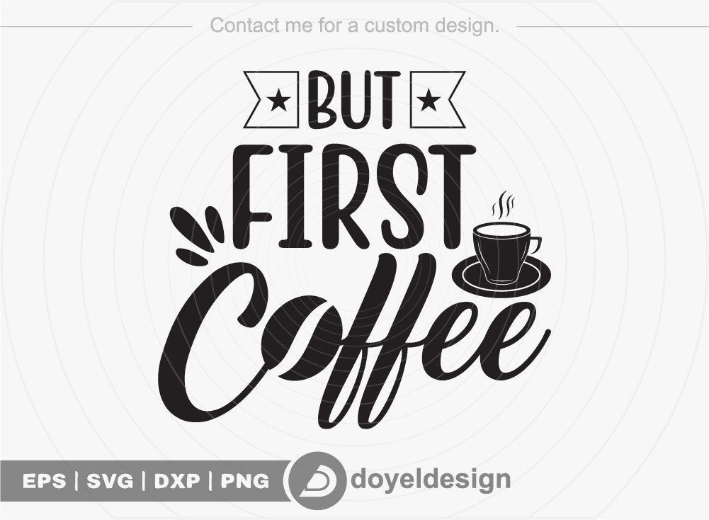 But first coffee SVG Cut File, Coffee Lovers Svg
