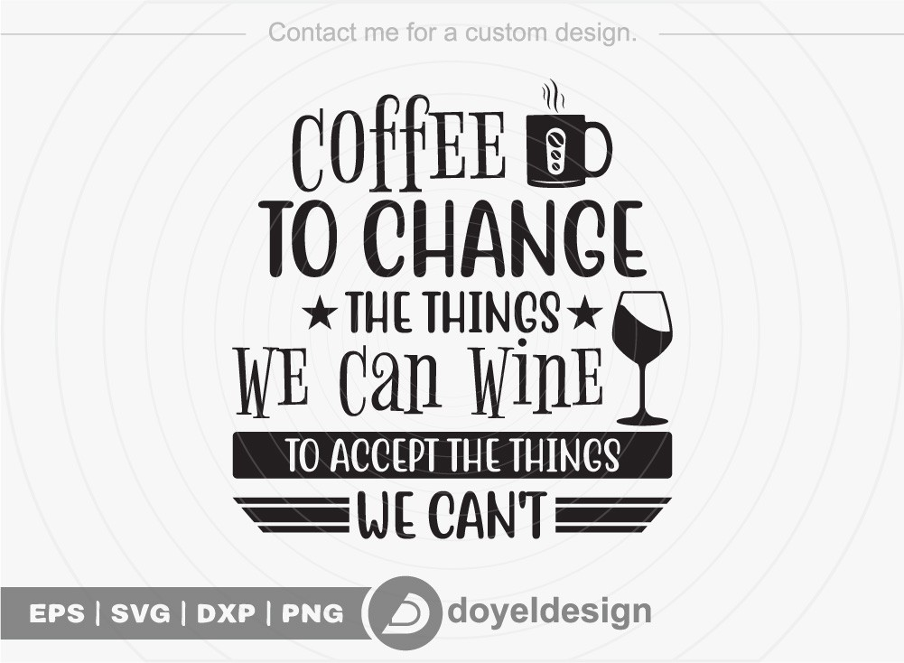 Coffee to change the things we can wine to accept SVG