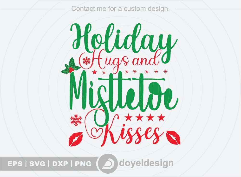 Holiday hugs and mistletoe kisses SVG Cut File