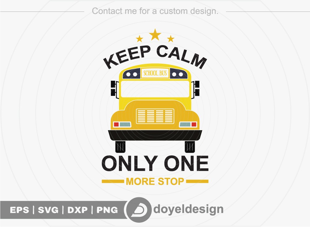Keep calm only one more stop SVG Cut File
