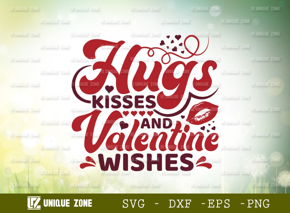 Hugs Kisses And Valentine Wishes Svg Cut File