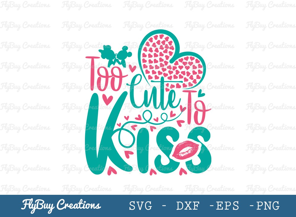 Too Cute Too Kiss SVG Cut File | Love Svg