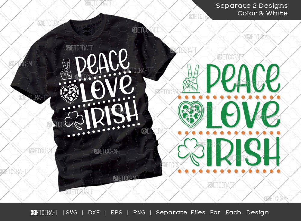 Peace Love Irish SVG Cut File | St Patricks Day Svg | T-shirt Design