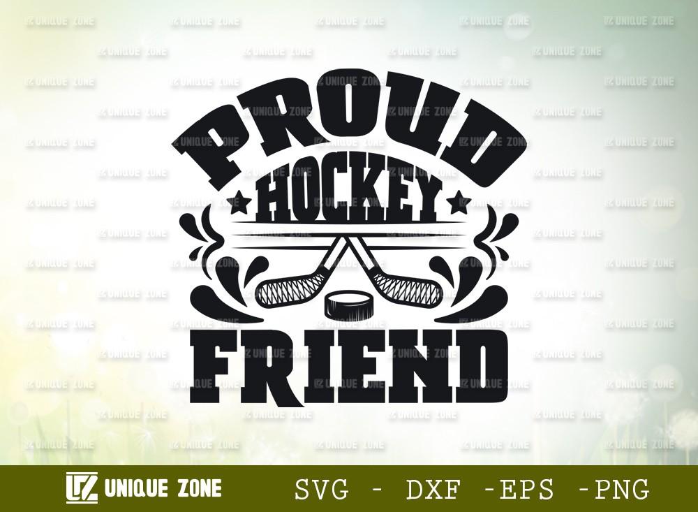 Proud Hockey Friend SVG Cut File | Best Friend Ever Svg