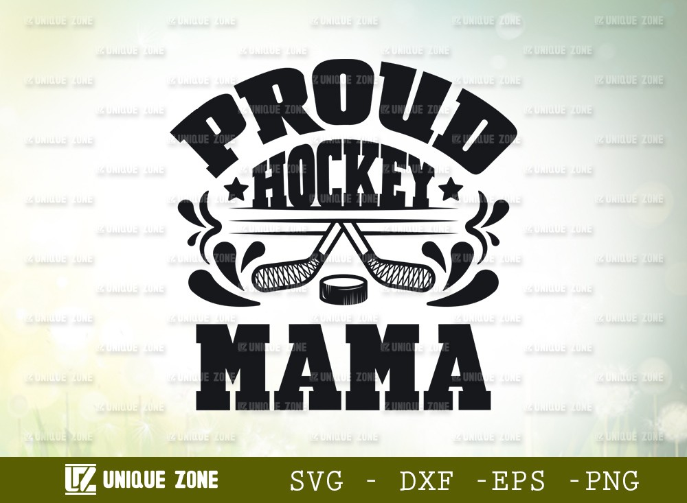 Proud Hockey Mama SVG Cut File | Best Mama Ever Svg