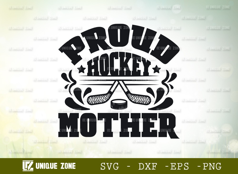 Proud Hockey Mother SVG Cut File | Best Mother Ever Svg