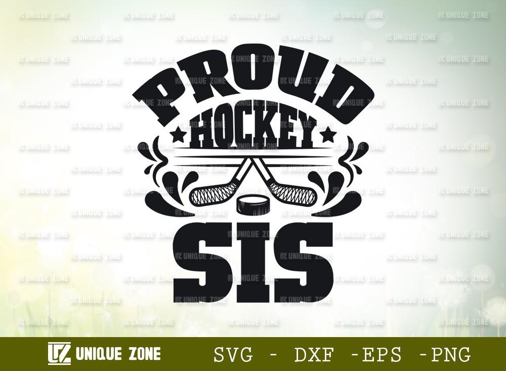 Proud Hockey Sis SVG Cut File | Best Sis Ever Svg