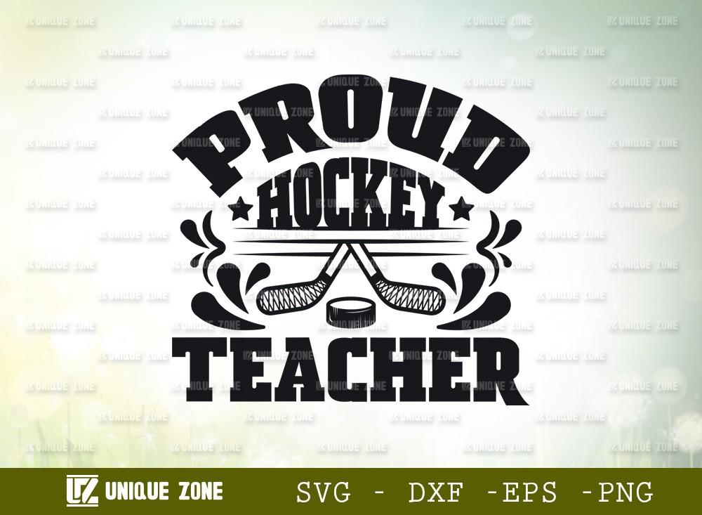 Proud Hockey Teacher SVG Cut File | Best Teacher Ever Svg