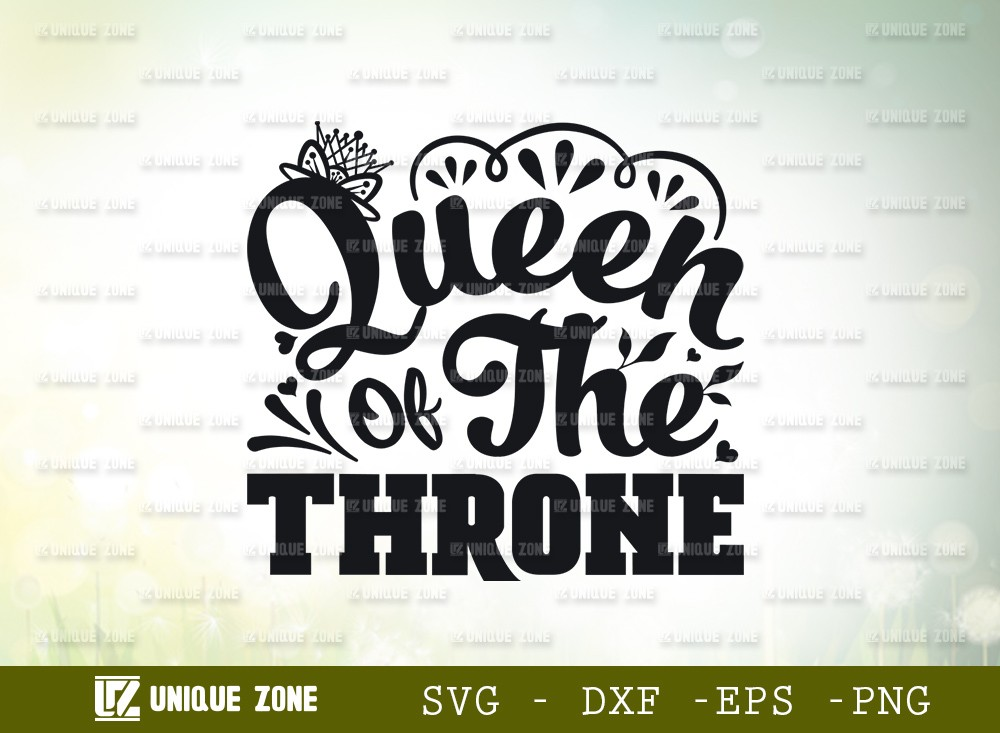 Queen Of the Throne SVG Cut File | Queen Svg