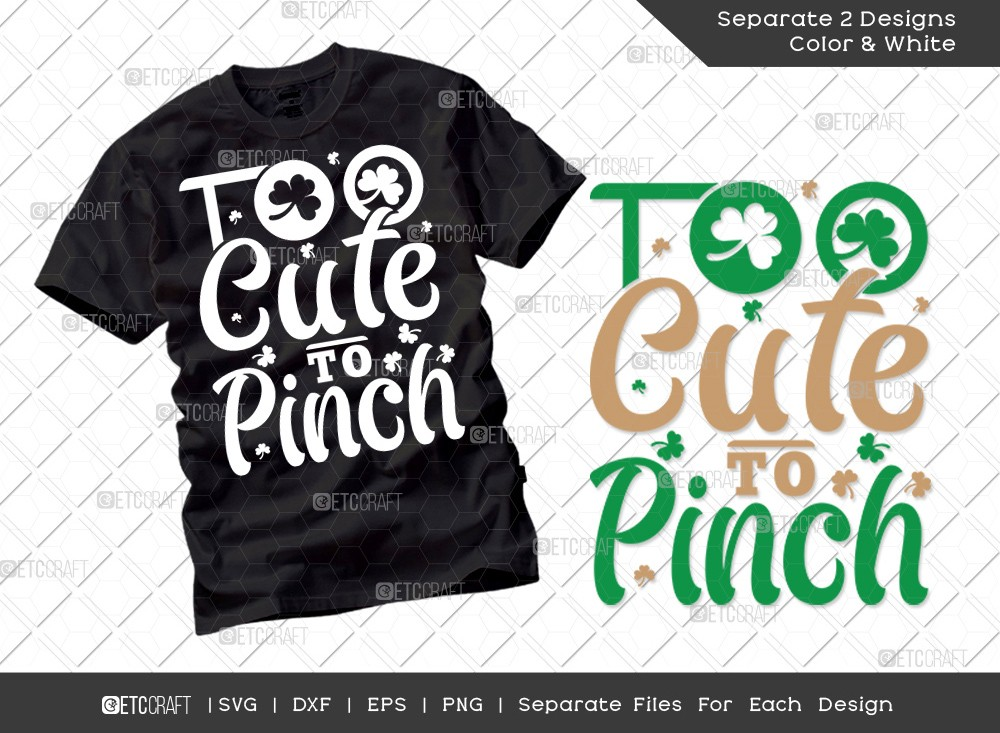 Too Cute To Pinch SVG Cut File | St Patricks Day Svg | T-shirt Design