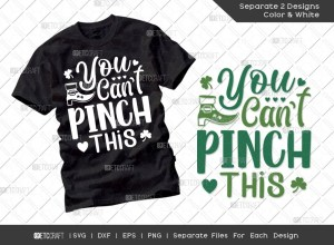 You Cant Pinch This SVG Cut File | St Patricks Day Svg | T-shirt Design