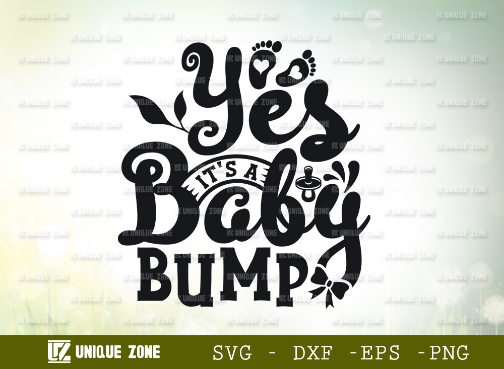 Yes Its A Baby Bump SVG Cut File | Pregnancy Svg