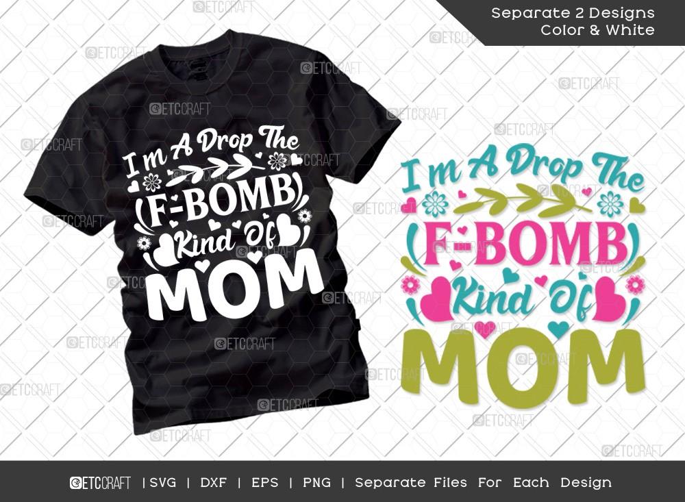 Im A Drop The F-bomb Kind Of Mom SVG