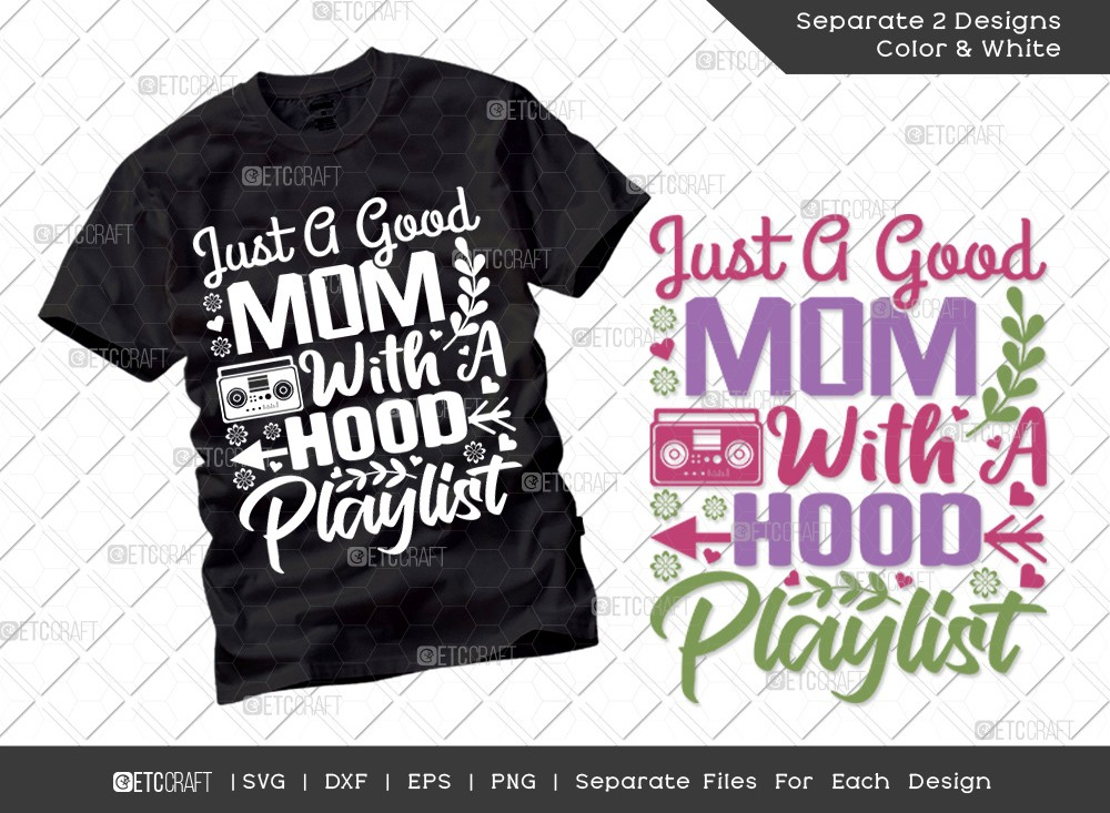 Just A Good Mom With A Hood Playlist SVG