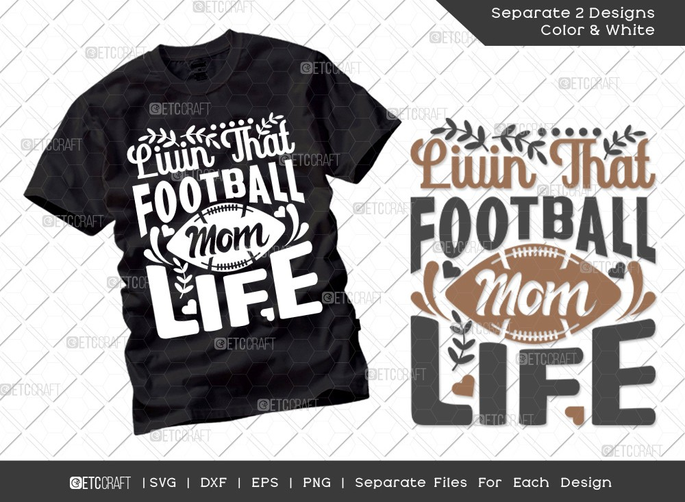 Livin That Football Mom Life SVG | Mother's Day