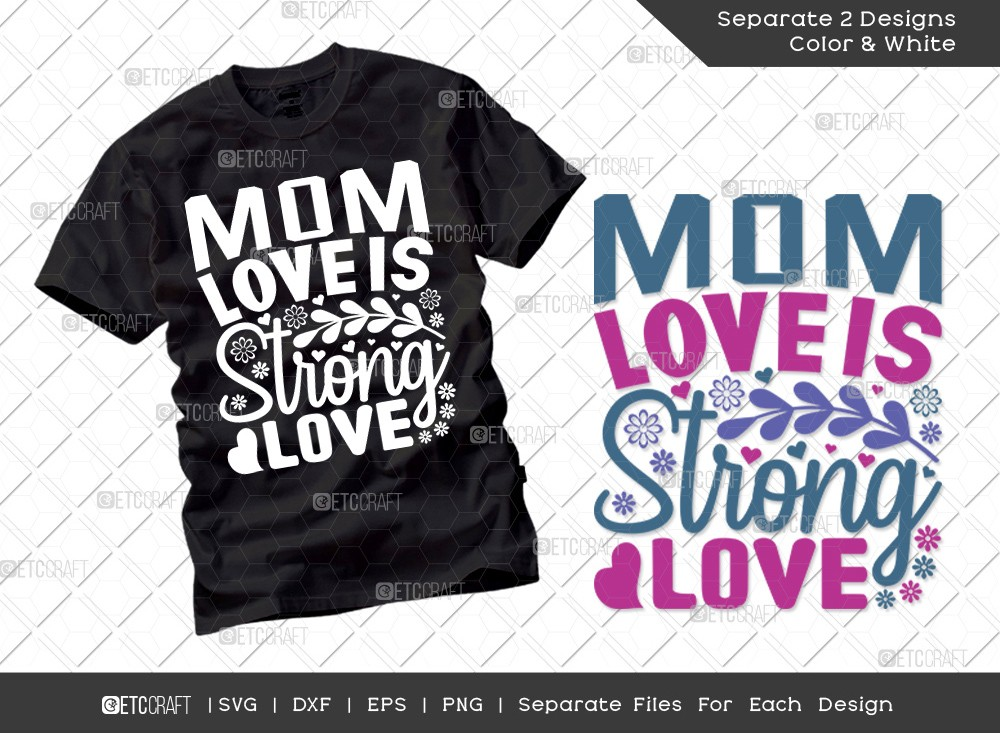 Mom Love Is Strong Love SVG | Mother's Day