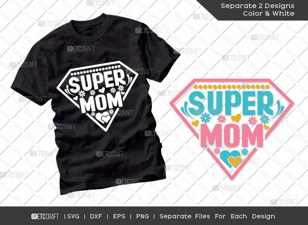 Super Mom SVG Cut File   Mother's Day Svg