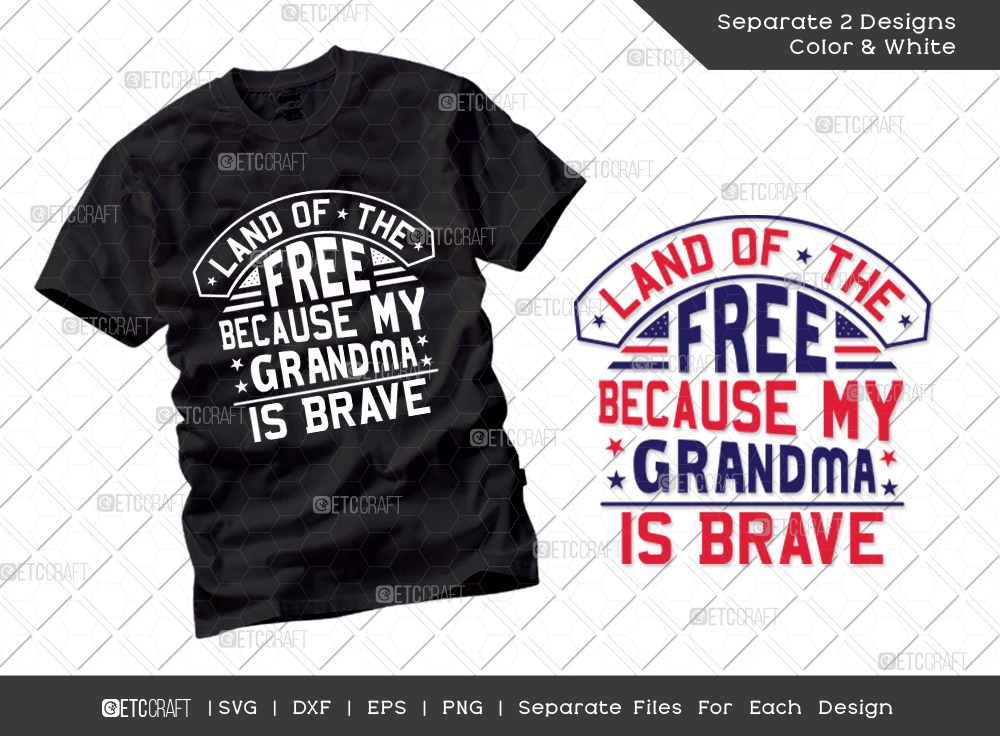Land Of The Free Because My Grandma Is Brave SVG