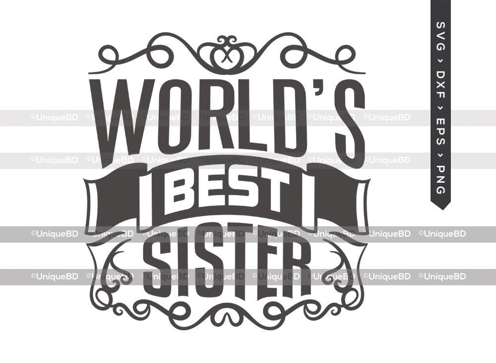 Worlds Best Sister SVG | Best Sister Ever Svg