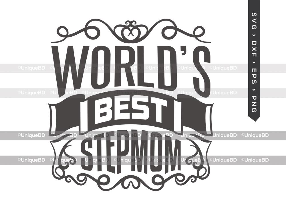 Worlds Best Stepmom SVG   Mothers Day Svg