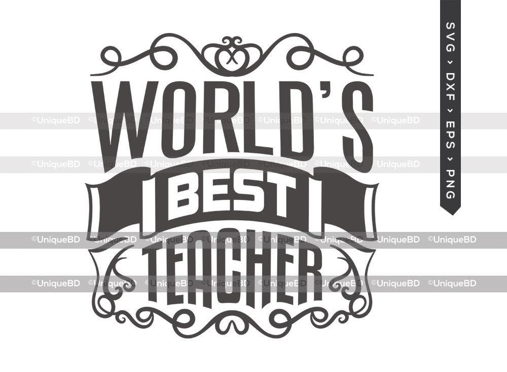 Worlds Best Teacher SVG   Best Teacher Ever