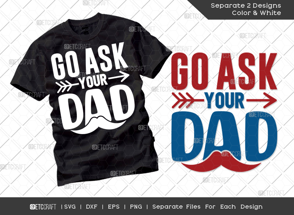 Go Ask Your Dad SVG | Father's Day SVG