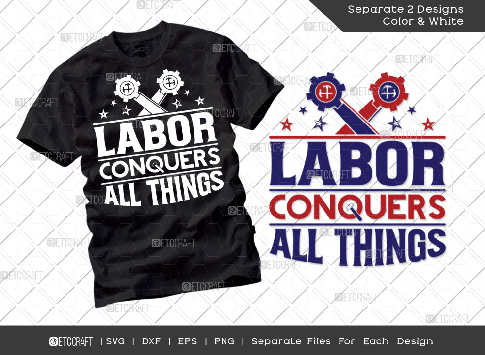 Labor Conquers All Things SVG | Labor Day Svg
