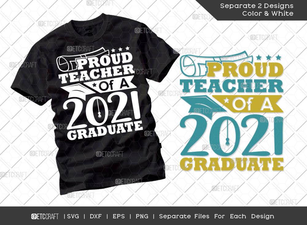Proud Teacher Of A 2021 Graduate SVG Cut File