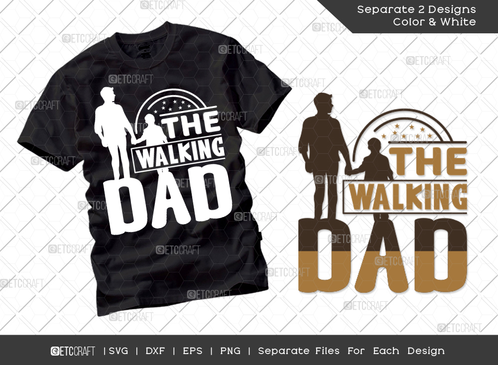 The Walking Dad SVG   Father's Day SVG
