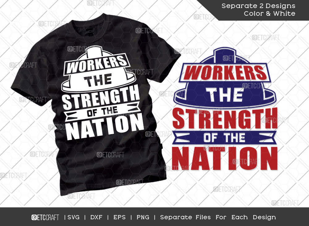 Workers The Strength Of The Nation SVG