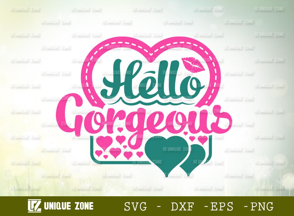 Hello Gorgeous SVG | Beautiful Woman SVG