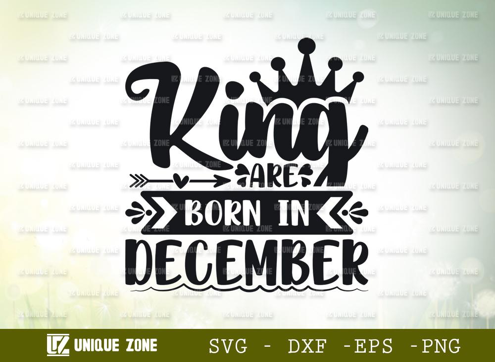 King Are Born In December SVG   Birthday SVG