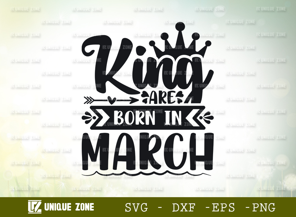 King Are Born In March SVG | Birthday Girl SVG
