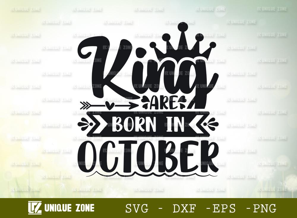 King Are Born In October SVG | Birthday Girl SVG